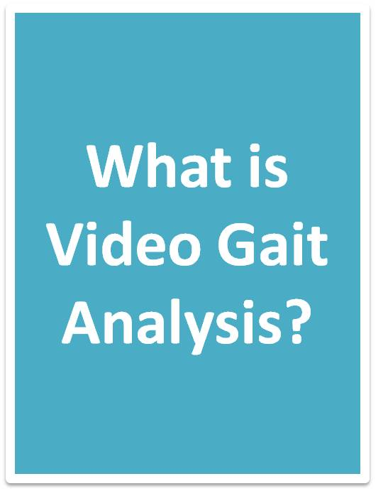 Click Here to Learn More about Video Gait Analysis